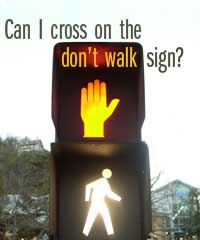 Can I cross on the don't walk sign?