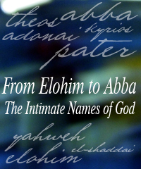 SP - From Elohim to Abba: the intimate names of God.