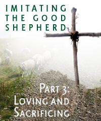 SP - Imitating the Good Sherpherd - part3 - Loving and Sacrificing