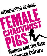 RV - Female Chauvinist Pigs