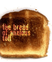 bread of anxious toil