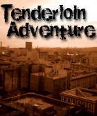 Tenderloin Adventure