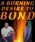 a burning desire to bond