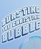SP - Bursting the Christian Bubble