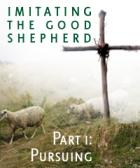 SP - Imitating the Good Shepherd part 1 - Pursuing