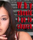 Why should I go to Church?