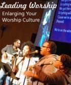 Enlarging your worship culture